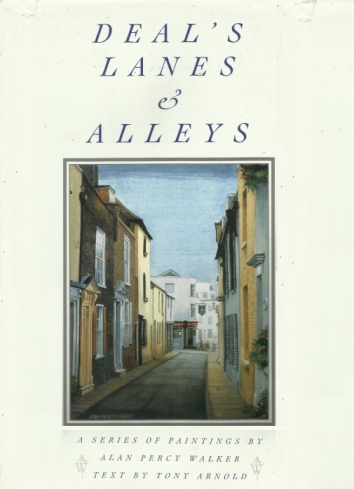 Deal's Lanes and Alleys - Alan Percy Walker